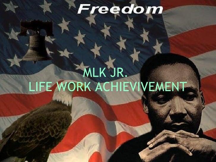 MLKJR.  LIFE WORKACHIEVIVEMENT