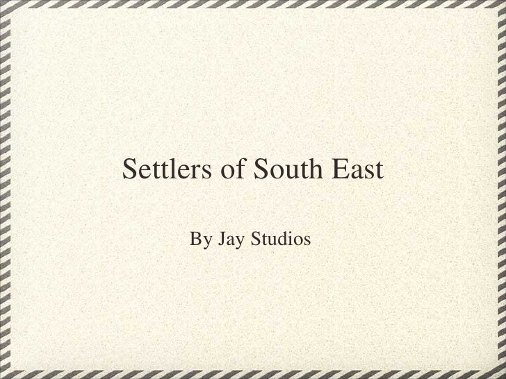 Settlers of South East By Jay Studios