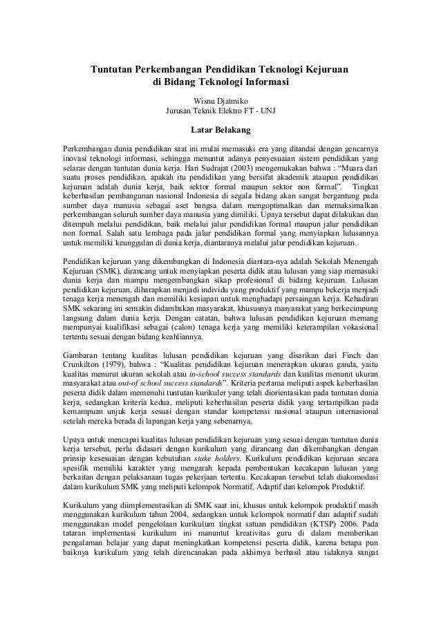 Tuntutan Perkembangan Pendidikan Teknologi Kejuruan di Bidang Teknologi Informasi Wisnu Djatmiko Jurusan Teknik Elektro FT...