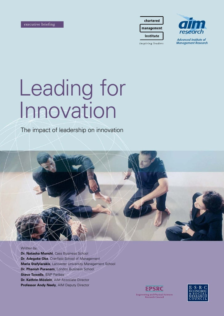 executive briefing     Leading for Innovation The impact of leadership on innovation     Written by: Dr. Natasha Munshi, C...