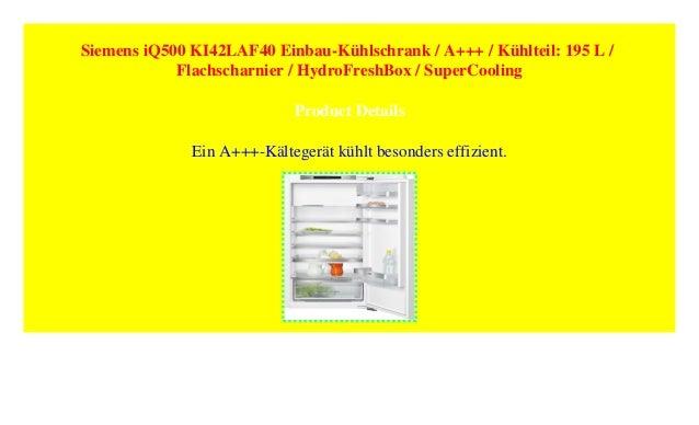 Siemens Iq500 Ki42laf40 Einbau Kuhlschrank A Kuhlteil 195 L