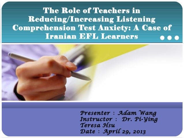 Company LOGOThe Role of Teachers inReducing/Increasing ListeningComprehension Test Anxiety: A Case ofIranian EFL LearnersP...