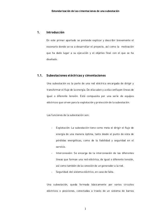 Estandarización de las cimentaciones de una subestación11. IntroducciónEn este primer apartado se pretende explicar y desc...