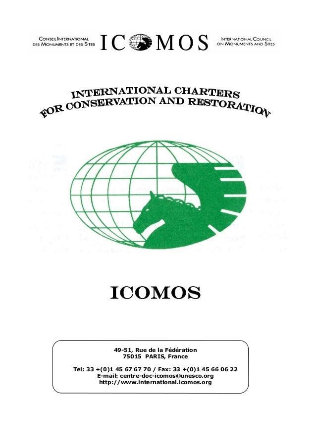 ICOMOS 49-51, Rue de la Fédération 75015 PARIS, France Tel: 33 +(0)1 45 67 67 70 / Fax: 33 +(0)1 45 66 06 22 E-mail: centr...