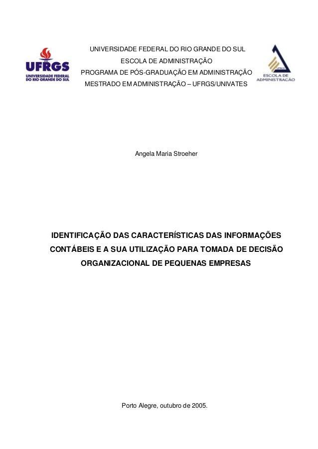 UNIVERSIDADE FEDERAL DO RIO GRANDE DO SUL ESCOLA DE ADMINISTRAÇÃO PROGRAMA DE PÓS-GRADUAÇÃO EM ADMINISTRAÇÃO MESTRADO EM A...