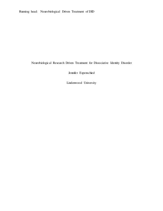 Running head: Neurobiological Driven Treatment of DID Neurobiological Research Driven Treatment for Dissociative Identity ...
