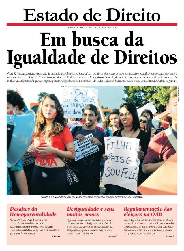 Estado de Direito brasil • N° 42 • An o VIII • ISS N 2236-2584  Em busca da  Igualdade de Direitos  Nesta 42ª edição, com ...