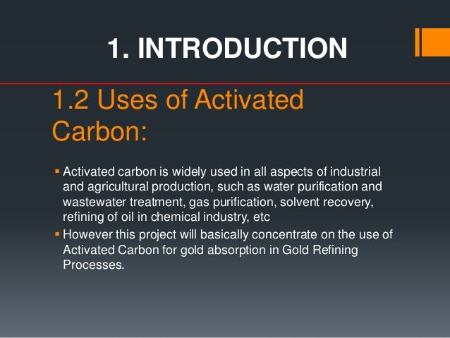 Slide 1 introduction of project topicproduction of activated carbon introduction 4 12 uses of activated carbon sciox Images