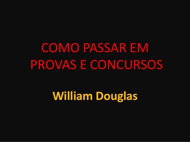 • Bom dia ! • Agradecimentos/ Esclarecimentos www.williamdouglas.com.br