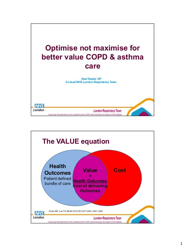 Optimise not maximise forbetter value COPD & asthma             care                             Noel Baxter GP           ...