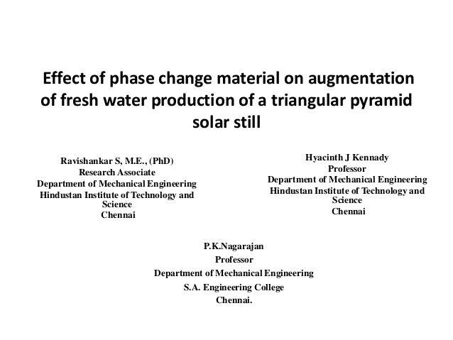 Effect of phase change material on augmentation of fresh water production of a triangular pyramid solar still Ravishankar ...
