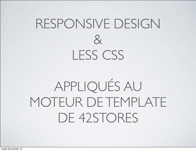 RESPONSIVE DESIGN                              &                           LESS CSS                        APPLIQUÉS AU   ...