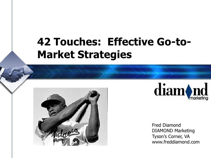 42 Touches: Effective Go-to-Market Strategies                    Fred Diamond                    DIAMOND Marketing        ...