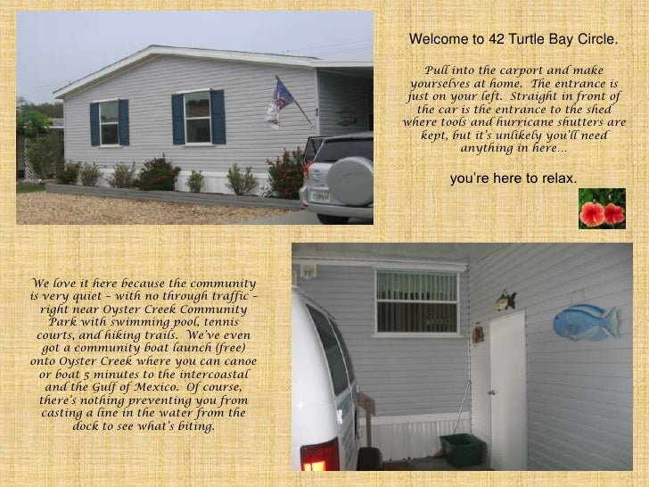 Welcome to 42 Turtle Bay Circle. <br />Pull into the carport and make yourselves at home.  The entrance is just on your le...