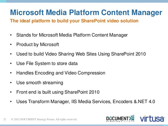 Microsoft Media Platform Content Manager  The ideal platform to build your SharePoint video solution  • Stands for Microso...