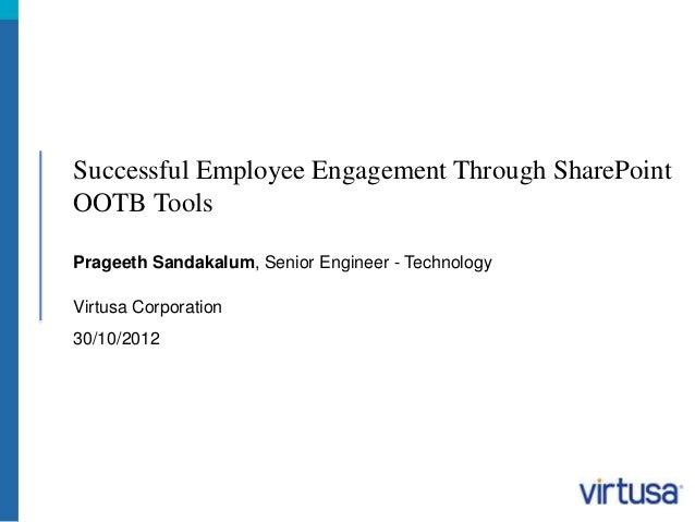 Successful Employee Engagement Through SharePoint  OOTB Tools  Prageeth Sandakalum, Senior Engineer - Technology  Virtusa ...