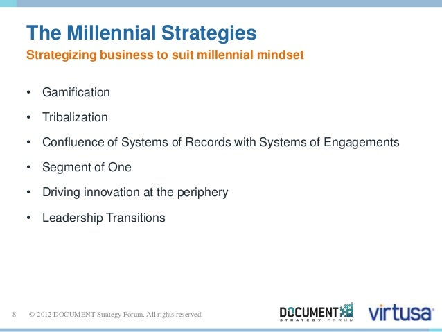 The Millennial Strategies  Strategizing business to suit millennial mindset  • Gamification  • Tribalization  • Confluence...