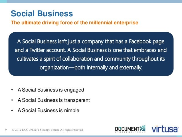 Social Business  The ultimate driving force of the millennial enterprise  A Social Business isn't just a company that has ...