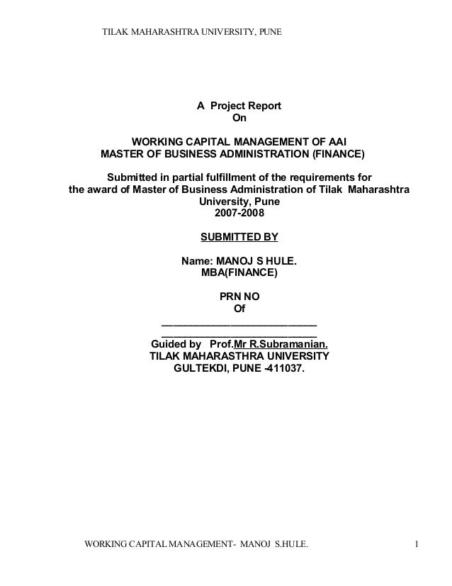 TILAK MAHARASHTRA UNIVERSITY, PUNE A Project Report On WORKING CAPITAL MANAGEMENT OF AAI MASTER OF BUSINESS ADMINISTRATION...