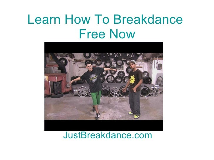 Learn How To  Breakdance  Free Now JustBreakdance.com