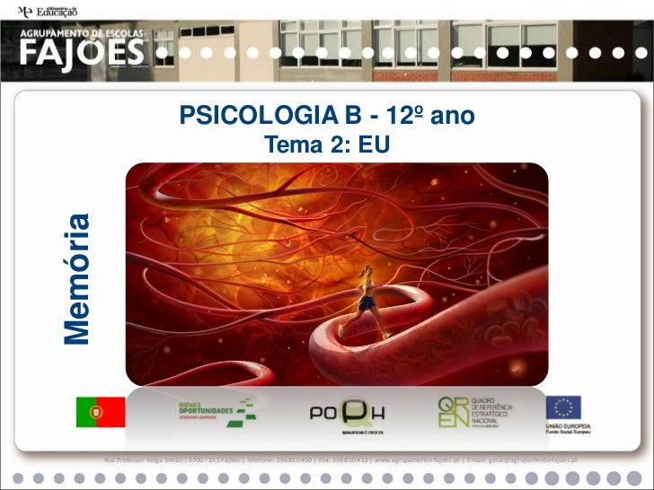 PSICOLOGIA B - 12º ano                                                             Tema 2: EUMemória          Rua Professo...