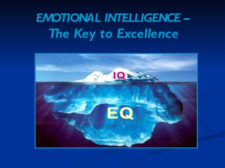 EMOTIONAL INTELLIGENCE – The Key to Excellence