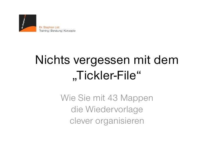 """Nichts vergessen mit dem        """"Tickler-File""""     Wie Sie mit 43 Mappen       die Wiedervorlage      clever organisieren"""