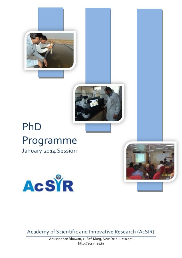 PhD Programme January 2014 Session  Academy of Scientific and Innovative Research (AcSIR) Anusandhan Bhawan, 2, Rafi Marg,...