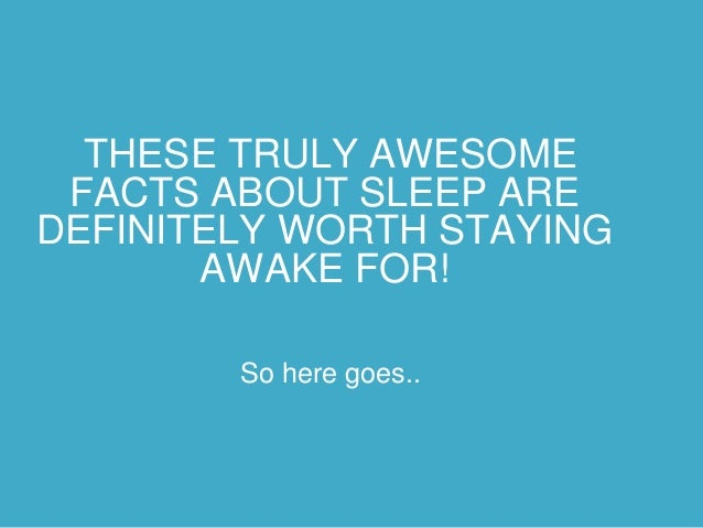 43 Amazing Facts About Sleep Its Benefits And The Effects