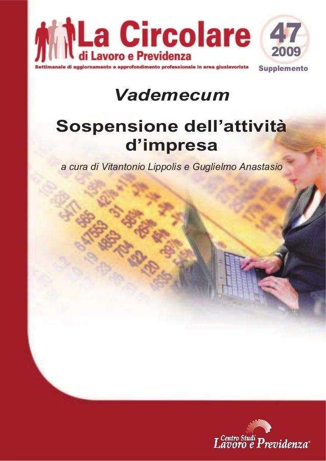 47 2009  Supplemento  Vademecum Sospensione dell'attività d'impresa a cura di Vitantonio Lippolis e Guglielmo Anastasio