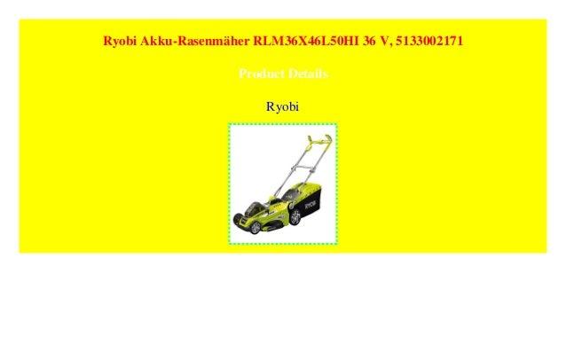 5133002171 Ryobi Akku-Rasenm/äher RLM36X46L50HI 36 V