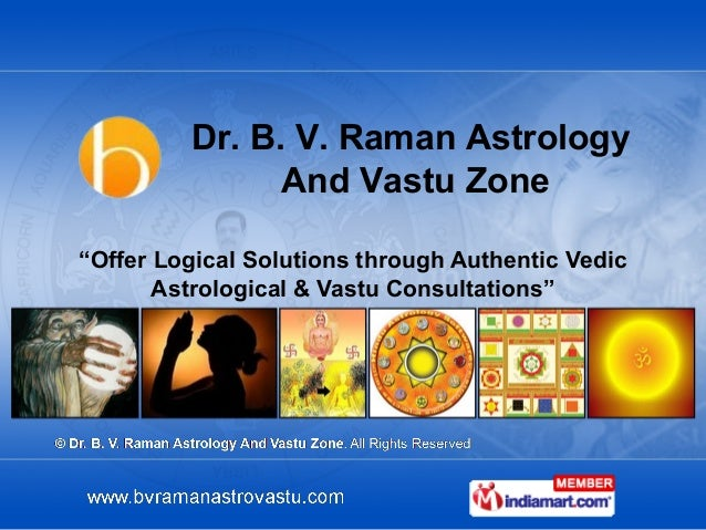 "Dr. B. V. Raman Astrology               And Vastu Zone""Offer Logical Solutions through Authentic Vedic       Astrological ..."
