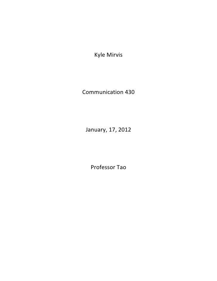 Kyle MirvisCommunication 430 January, 17, 2012  Professor Tao