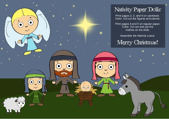 Nativity Paper Dolls  Print pages 2, 3, and 6 on cardstock. Color. Cut out the figures and stands.  Print pages 4 and 5 on...