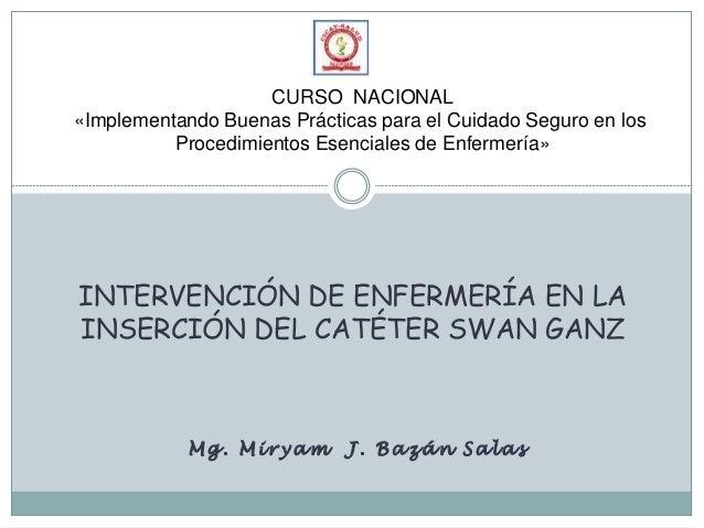 CURSO NACIONAL«Implementando Buenas Prácticas para el Cuidado Seguro en los          Procedimientos Esenciales de Enfermer...