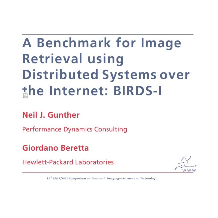 A Benchmark for Image Retrieval using Distributed Systems over the Internet: BIRDS-I Neil J. Gunther Performance Dynamics ...