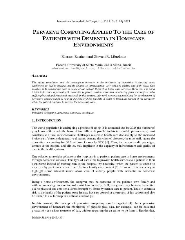 International Journal of UbiComp (IJU), Vol.4, No.3, July 2013 DOI:10.5121/iju.2013.4301 1 PERVASIVE COMPUTING APPLIED TO ...
