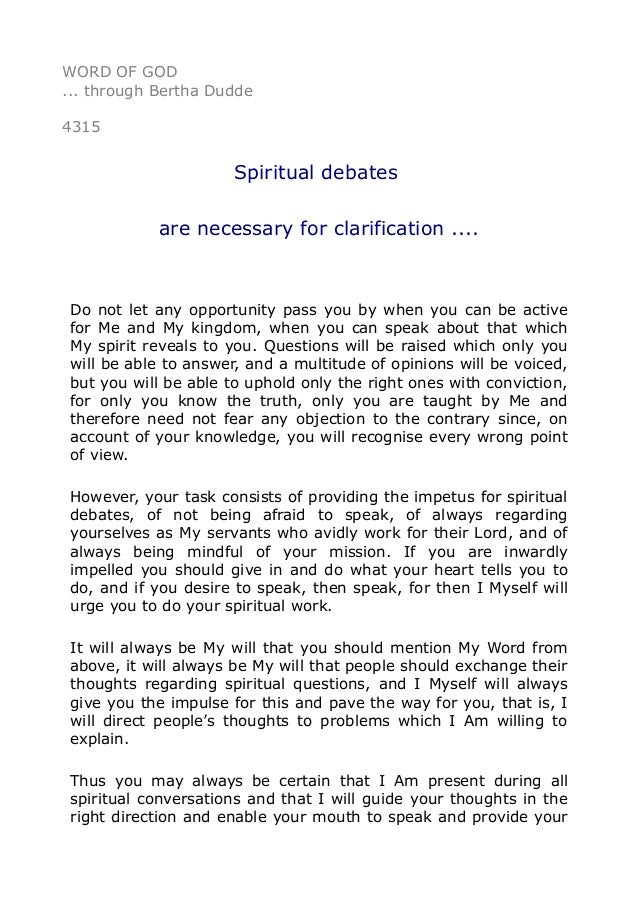 WORD OF GOD ... through Bertha Dudde 4315 Spiritual debates are necessary for clarification .... Do not let any opportunit...