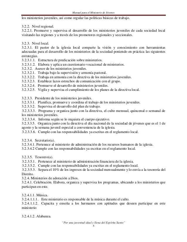 Manual para el Ministerio de Jóvenes3.2.4.1.2.1. Este ministerio organiza y dirige las alabanzas durante el culto.3.2.4.1....