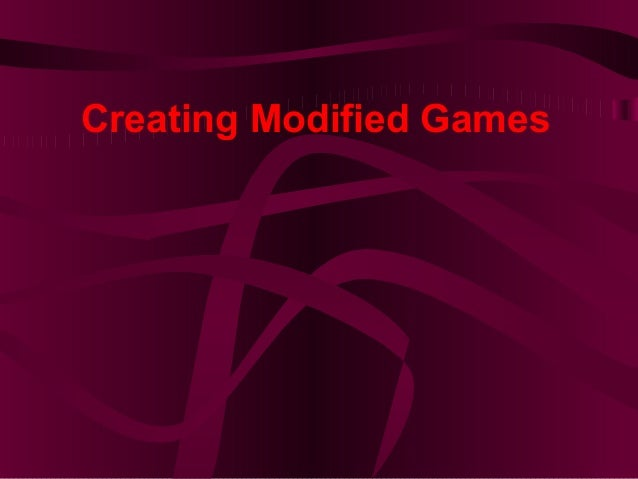 Creating Modified Games