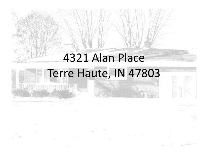 4321 Alan PlaceTerre Haute, IN 47803<br />