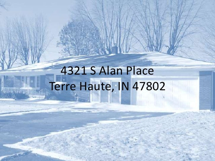 4321 S Alan PlaceTerre Haute, IN 47802<br />
