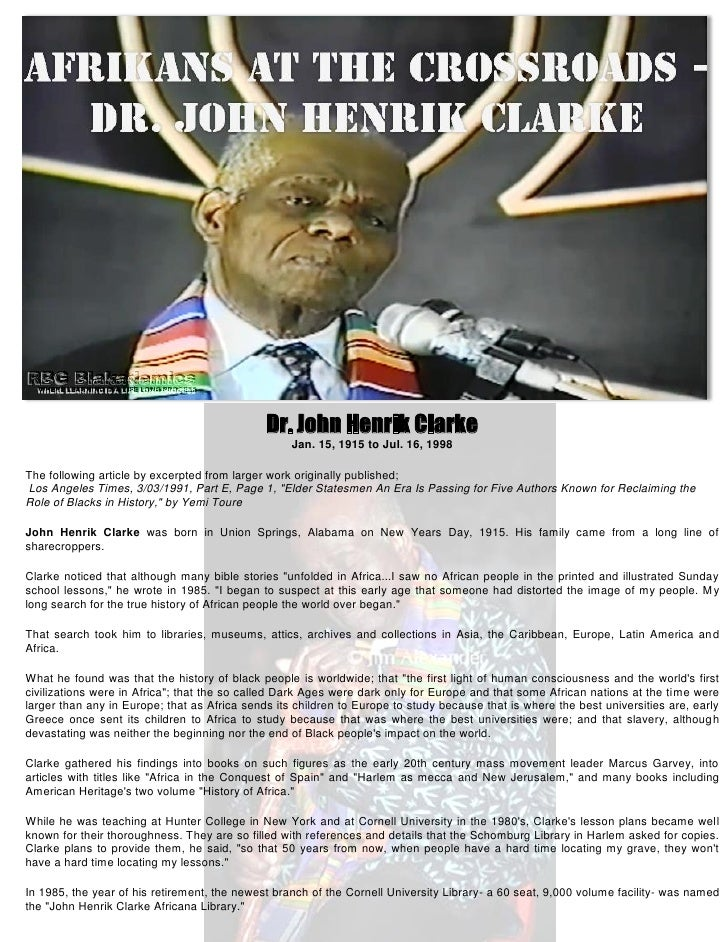 Dr. John Henrik Clarke                                                   Jan. 15, 1915 to Jul. 16, 1998The following artic...