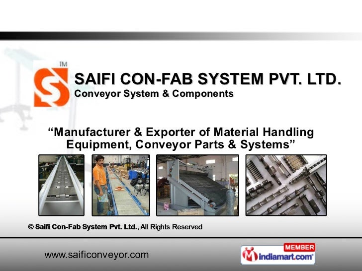 "SAIFI CON-FAB SYSTEM PVT. LTD. Conveyor System & Components  "" Manufacturer & Exporter of Material Handling Equipment, Con..."