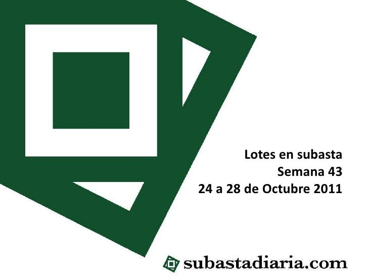 Lotes en subasta              Semana 4324 a 28 de Octubre 2011