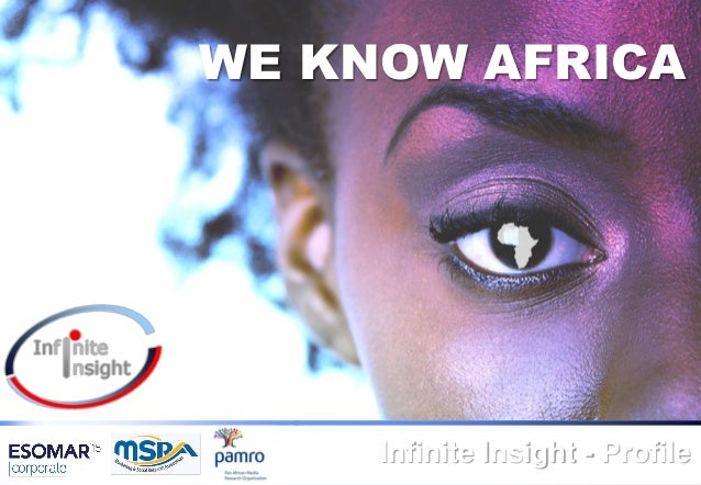 © INFINITE INSIGHT KENYA Infinite Insight - Profile WE KNOW AFRICA