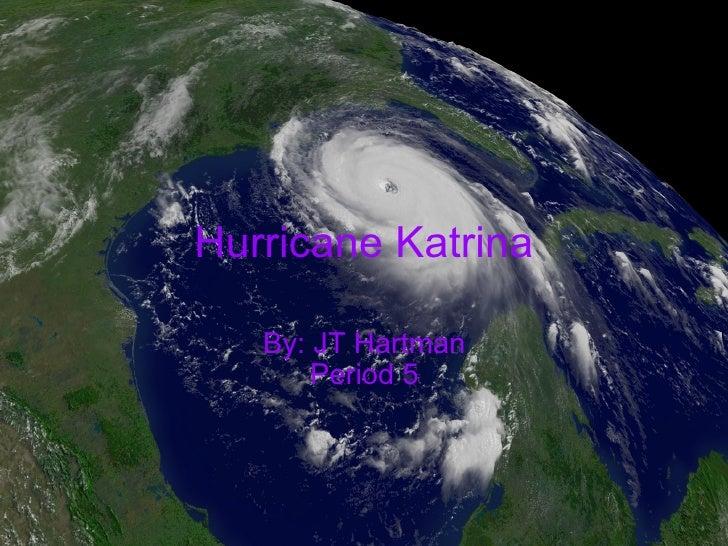 Hurricane Katrina By: JT Hartman Period 5