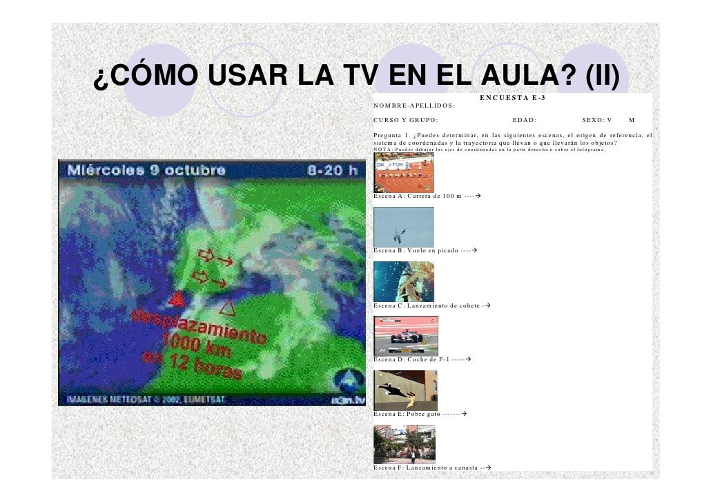 ¿CÓMO USAR LA TV EN EL AULA? (II)                                                                   E N C U E S T A E -3  ...