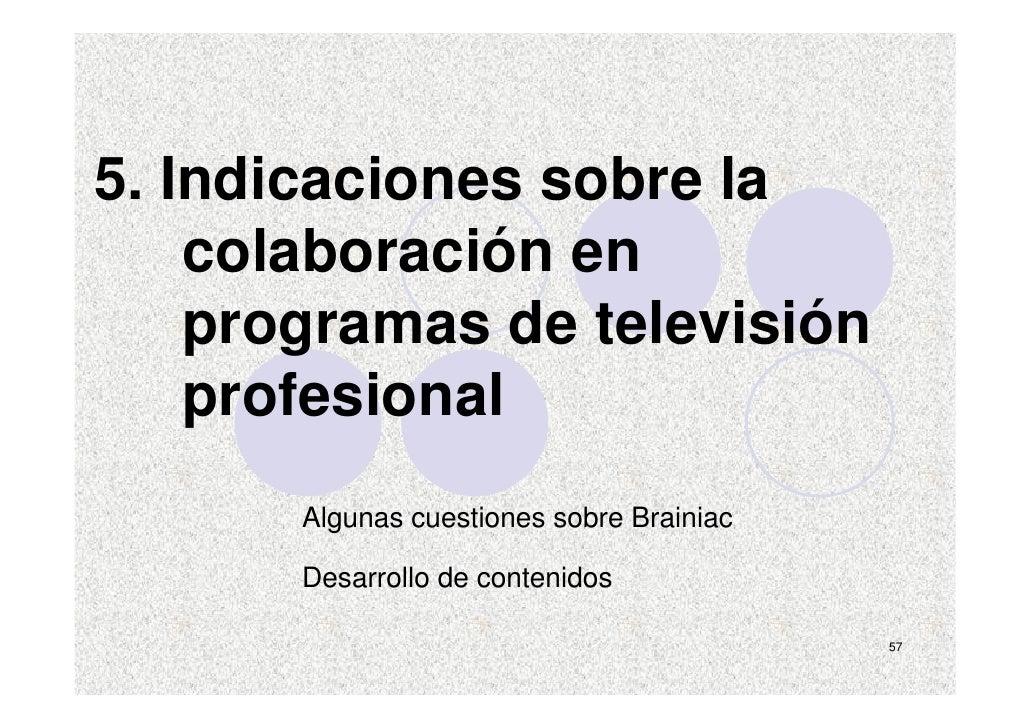 5. Indicaciones sobre la     colaboración en     programas de televisión     profesional        Algunas cuestiones sobre B...