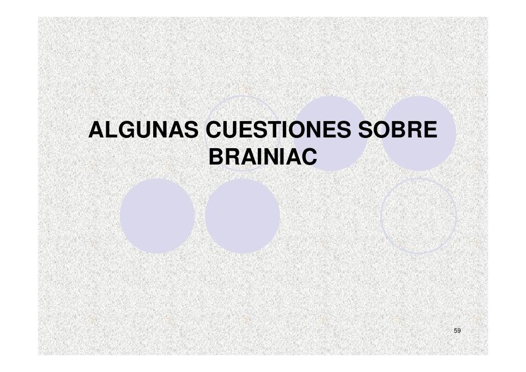 ALGUNAS CUESTIONES SOBRE         BRAINIAC                                59